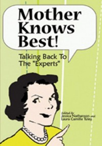 Mother Knows Best: Talking Back to the Experts
