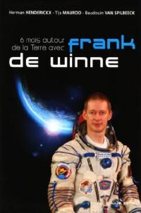 6 mois autour de la terre avec Franck de Winne