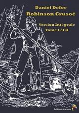 Robinson Crusoé: Version Intégrale Tome I Et II