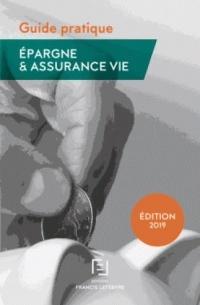Guide pratique : Epargne et assurance-vie 2019