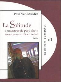 La Solitude d'un acteur de peep show avant son entrée en scène