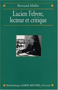 Lucien Febvre, lecteur et critique