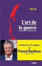 L'Art de la guerre - De Sun Tzu à Xi Jinping [Poche]