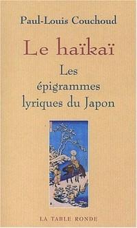 Le Haïkaï : Les Épigrammes lyriques du Japon