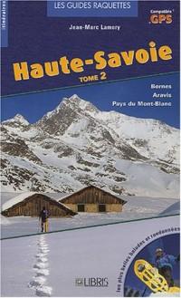 Guide raquette Haute-Savoie : Tome 2