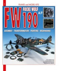 Focke WULF FW 190A/F: Assembly, Transformation, Painting, Weathering