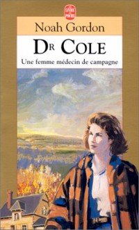 Dr Cole : Une femme médecin de campagne