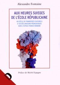 L Etape Suisse de la Pedagogie Française Republicaine