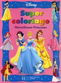 Super coloriage : Merveilleuses princesses