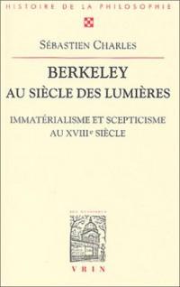 Berkeley au siècle des lumières : Immatérialisme et scepticisme au XVIIIème siècle