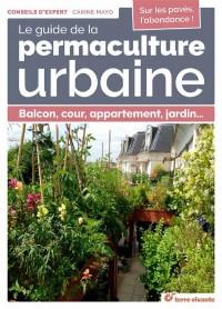 Guide de la Permaculture Urbaine (le)