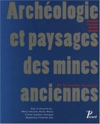 Archéologie et paysages des mines anciennes : De la fouille au musée