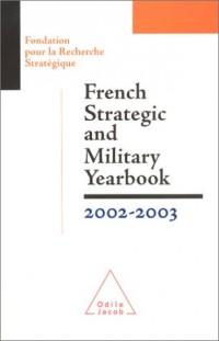 French Strategic and Military Yearbook 2003 (en anglais)