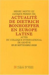 Dietrich Bonhoeffer en Europe latine : Actes du Colloque international de Genève, septembre 2002