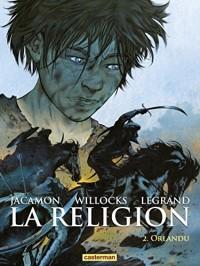 La Religion (Tome 2)  - Orlandu