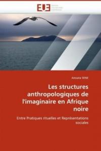 Les Structures Anthropologiques de L'Imaginaire En Afrique Noire