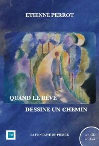 Quand le rêve dessine un chemin (livre + CD)