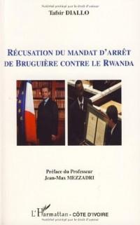 Récusation du mandat d'arrêt de Bruguière contre le Rwanda