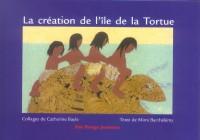 La création de l'Ile de la Tortue