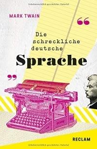 The Awful German Language / Die schreckliche deutsche Sprache: Englisch/Deutsch