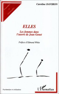 Elles : Les femmes dans l'oeuvre de Jean Genet