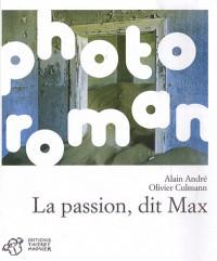 La passion, dit Max