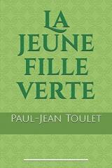La jeune fille verte: le dernier roman de Paul-Jean Toulet