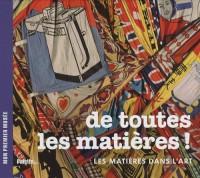 De toutes les matières ! : Les matières dans l'art