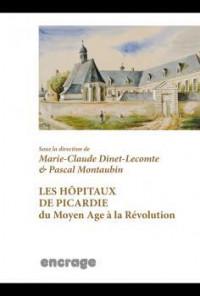 Les hôpitaux de Picardie du Moyen Age à la Révolution : Répertoire et guide des sources