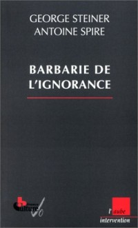 La Barbarie de l'ignorance