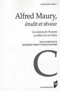 Alfred Maury, érudit et rêveur : Les sciences de l'homme au milieu du XIXe siècle