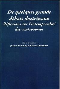 De quelques grands débats doctrinaux : Réflexions sur l'intemporalité des controverses, Première Journée de la Jeune Doctrine Juridique