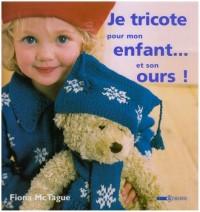 Je tricote pour mon enfant... et son ours !