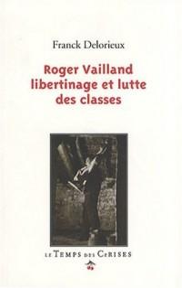 Roger Vailland, libertinage et lutte des classes