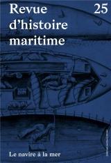 Revue d'Histoire Maritime 25 - le Navire à la Mer