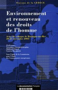 Environnement et renouveau des droits de l'homme - Actes du colloque de Boulogne sur Mer 20-21 novembre 2003