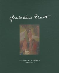 Germaine Ernst. Peintre et graveur 1905