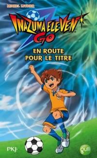 Inazuma Eleven Go ! - tome 8 : En route pour le titre