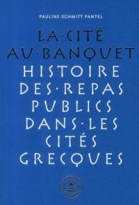 Cite au Banquet Histoire des Repas Publics Dans les Cites Grecques