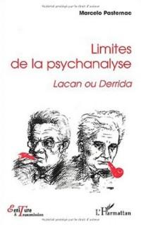 Limites de la psychanalyse. Lacan ou Derrida