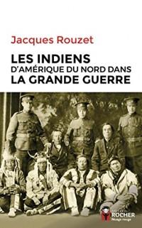 Les Indiens d'Amérique du Nord dans la Grande Guerre: 1917-1918