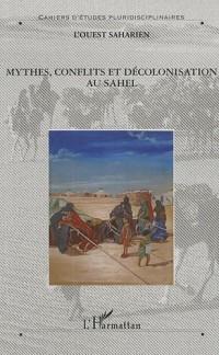 Mythes, conflits et décolonisation au Sahel