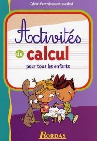 Activités de calcul pour tous les enfants : CP, CE1