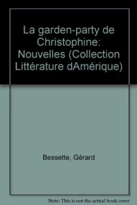 La garden-party de Christophine: Nouvelles (Collection Litterature d'Amerique) (French Edition)