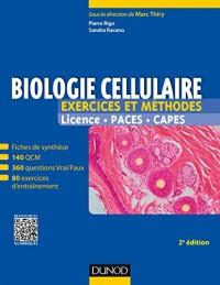 Biologie cellulaire - Exercices et méthodes - 2e éd. - Fiches de cours et 500 QCM et exercices d'ent: Fiches de cours et 500 QCM et exercices d'entrainement corrigés