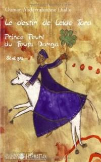 Le destin de Leldo Tara : Prince peuhl du Fouta Damga
