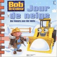 Bob le bricoleur : jour de neige