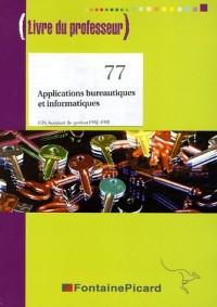 Applications bureautiques et informatiques BTS Assistant de gestion PME-PMI : Livre du professeur (1Cédérom)