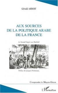 Aux sources politique arabe de la France. le second empire au machrek