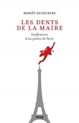 Les dents de la maire: Souffrances d'un piéton de Paris